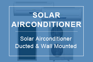 Solar Airconditioner Ducted and Wall Mounted
